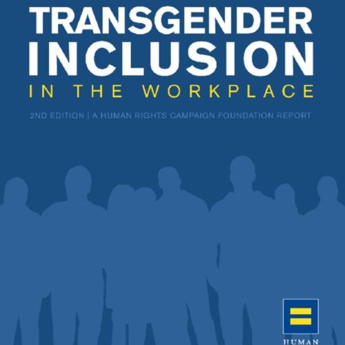 HRCFoundationTransgenderInclusionintheWorkplace2ndEdition2008.pdf